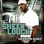 Sheek Louch Life On D-Block (Parental Advisory)