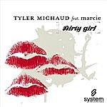 Tyler Michaud Dirty Girl (4-Track Maxi-Single)(Feat. Marcie)