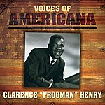 """Clarence 'Frogman' Henry Voices Of Americana: Clarence """"Frogman"""" Henry"""