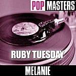 Melanie Pop Masters: Ruby Tuesday