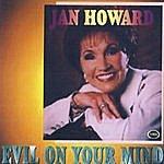Jan Howard Evil On Your Mind