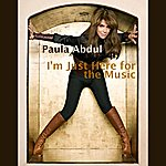 Paula Abdul I'm Just Here For The Music