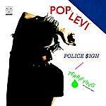 Pop Levi Police $ign