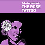 Andriana Babali The Rose Tattoo