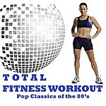 "Allstars Total Fitness Workout Megamix - Pop Classics Of The 80's (Fitness, Cardio & Aerobics Sessions) ""32 Even Counts"""