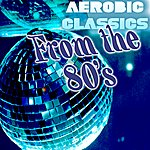 "Allstars Aerobic Classics From The 80's Megamix - The Retro 80's Edition (Fitness, Cardio & Aerobics Sessions) ""32 Even Counts"""