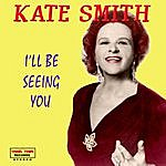Kate Smith I'll Be Seeing You