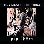 Tiny Masters Of Today Pop Chart