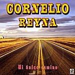 Cornelio Reyna Mi Unico Camino