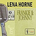 Lena Horne Frankie And Johnny