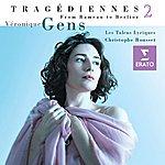 Veronique Gens 'tragédiennes', Vol. II