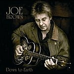 Joe Brown Down To Earth (includes Bonus Track)