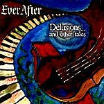 Everafter Delusions And Other Tales