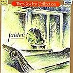 Jaidev The Golden Collection - Jaidev