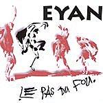 Eyan Le Pas Du Fou