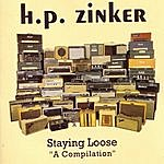 H.P. Zinker Staying Loose