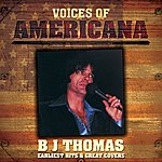 B.J. Thomas Voices Of Americana: B.J. Thomas - Earliest Hits & Great Covers