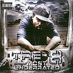 Tre-8 Most Underrated (Parental Advisory)