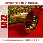 Arthur 'Big Boy' Crudup The Ultimate Jazz Archive 14 1941 - 44 (3 Of 4)