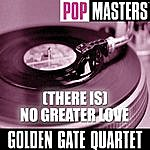 Golden Gate Quartet Pop Masters: (There Is) No Greater Love