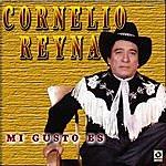 Cornelio Reyna Mi Gusto Es