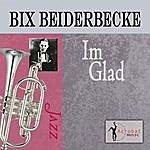 Bix Beiderbecke I'm Glad