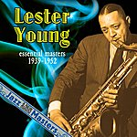 Lester Young Essential Masters 1939-1952