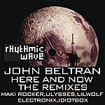 John Beltran Here And Now Remixes