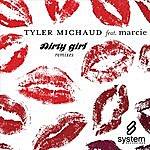Tyler Michaud Dirty Girl (Remixes)(Feat. Marcie)