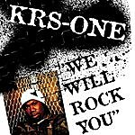 KRS-One We Will Rock You