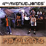 4th Avenue Jones No Plan B
