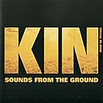 Sounds From The Ground Kin