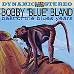 Bobby 'Blue' Bland Best Of The Blues Years