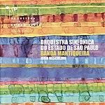 Banda Mantiqueira Orquestra Sinfônica Do Estado De São Paulo E Banda Mantiqueira