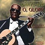Reverend Gary Davis O, Glory