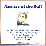 Vladimir Horowitz Masters Of The Roll - Disc 1