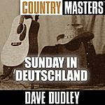 Dave Dudley Country Masters: Sunday In Deutschland