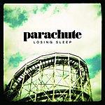 Parachute Band Losing Sleep