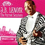 J.B. Lenoir The Parrot Sessions
