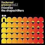 Shapeshifters Nocturnal Grooves, Vol.1: Mixed By The Shapeshifters
