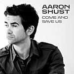 Aaron Shust Come And Save Us (Single)
