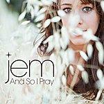 Jem And So I Pray (2-Track Single)