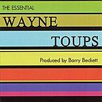 Wayne Toups The Essential Wayne Toups