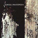 Vortex Phanopeia
