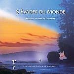 Philippe Bestion S'évader Du Monde