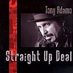 Tony Adamo Straight Up Deal