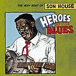 Son House Heroes Of The Blues: The Very Best Of Son House