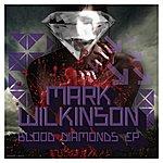 Mark Wilkinson Blood Diamonds EP