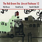 Rob Brown Live At Firehouse 12