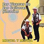 Miguel Y Miguel Los Pioneros De Las Guitarritas Sierreñas